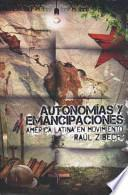 Autonomias y Emancipaciones: America Latina en Movimiento