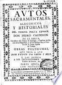 Autos sacramentales alegóricos y historiales del insigne poeta español Don Pedro Calderon de la Barca ... Obras pósthumas que saca a luz don Pedro de Pando y Mier