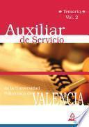 Auxiliar de Servicio de la Universidad Politécnica de Valencia. Temario Volumen Ii.
