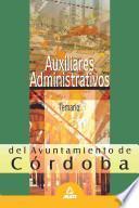 Auxiliares Administrativos Del Ayuntamiento de Cordoba. Temario Ebook