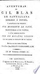 Aventuras de Gil Blas de Santillana, robadas a España y adoptadas en Francia por Monsieur Le Sage, restituidas á su patria y á su lengua nativa por un Español amante de su nacion. (Joaquin Federico Issalps).