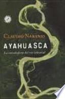 Ayahuasca : la enredadera del río celestial
