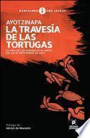 Ayotzinapa, la travesía de las tortugas