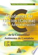 Ayudantes de Oficios (cocina) de la Administracion de la Comunidad Autonoma de Cantabria. Temario, Test Y Casos Practicos Ebook