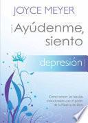 ¡Ayúdenme, Siento Depresión!