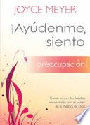 Ayudenme, Siento Preocupacion! / Help Me, I'm Worried!
