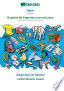 BABADADA, Malti - Español de Argentina con articulos, dizzjunarju bl-istampi - el diccionario visual