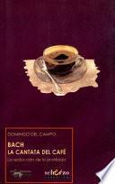 Bach. La cantata del café