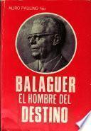 Balaguer, el hombre del destino