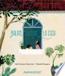 Balam, Lluvia y la casa