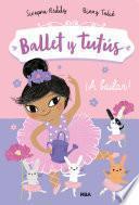 Ballet y tutús #2. ¡A bailar!