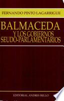 Balmaceda y los gobiernos seudo-parlamentarios