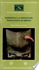 Barreras a la innovación tecnológica en México[