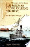 Base soberanía y otros recuerdos antárticos