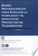 Bases metodológicas para evaluar la viabilidad y el impacto de proyectos de telemedicina