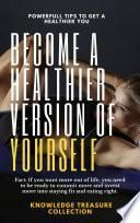 Become A Healthier Version Of Yourself