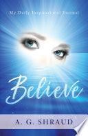 Believe: My Daily Inspirational Journal