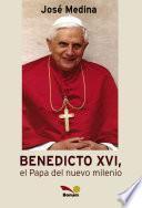 Benedicto XIV, el papa del nuevo milenio / Benedict XIV, Pope of the new millennium