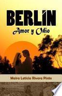 Berln, Amor Y Odio