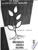 Bibliografia agricola nacional 1946-1970 [mil novecientos cuarenta y seis a mil novecientas setenta