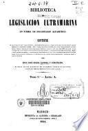 Biblioteca de legislación ultramarina en forma de diccionario alfabético: A