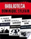 Biblioteca Dominique Sylvain (Pack 3 ebooks): El pasadizo del Deseo + La hija del samurái + Muerte en el Sena