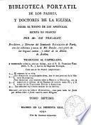 Biblioteca portatil de los Padres, y doctores de la Iglesia desde el tiempo de los apostoles