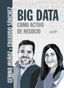 BIG DATA Como activo de negocio