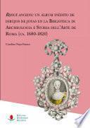 Bijoux anciens: un álbum inédito de dibujos de joyas en la Biblioteca di Archeologia e Storia dell'Arte de Roma (ca. 1680-1820)