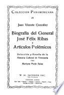Biografía del general José Félix Ribas y Artículos polémicos