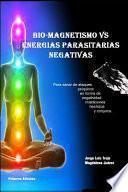 Biomagnetismo Vs Energías Parasitarias Negativas