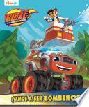 BLAZE Y LOS MONSTER MACHINES - Vamos a ser Bomberos