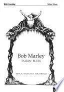 Bob Marley, talkin' blues