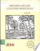 Botanica de los cultivos tropicales