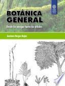 Botánica General. Desde Los Musgos Hasta Los Árboles
