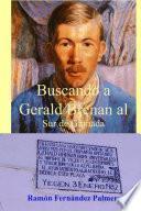 Buscando a Gerald Brenan al Sur de Granada