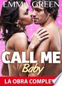 Call Me Baby - La obra completa