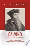Calvino y la vida cristiana