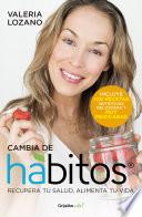 Cambia de hábitos (Colección Vital)
