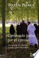 Caminando Juntos Por El Camino/ Walking Together on the Way