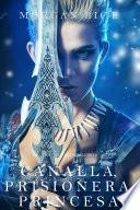 Canalla, Prisionera, Princesa (De Coronas y Gloria – Libro 2)