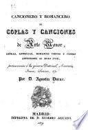 Cancionero y romancero de coplas y canciones de arte menor, letras, letrillas, romances cortos y glosas anteriores al siglo XVIII