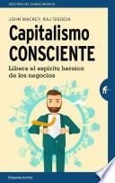 Capitalismo consciente/ Conscious Capitalism
