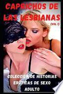 Caprichos de las lesbianas (vol 1)