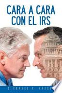 Cara a Cara Con El IRS