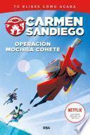 Carmen Sandiego#2. Operación mochila cohete