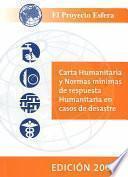 Carta humanitaria y normas mínimas de respuesta humanitaria en casos de desastre