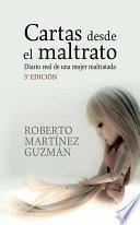 CARTAS DESDE EL MALTRATO (Diario real de una mujer maltratada)