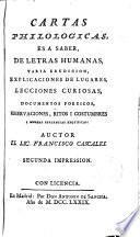 Cartas philologicas, es a saber, de letras humanas, varia erudicion, explicaciones de lugares, lecciones curiosas, ...
