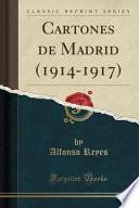 Cartones de Madrid (1914-1917) (Classic Reprint)